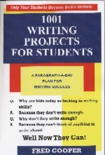 1001 Writing Projects For Students by Fred Cooper