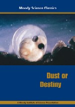 Dust Or Destiny, Moody Science