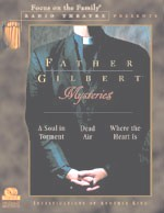 Father Gilbert Mysteries, Volumes 1 And 2 from Focus on the Family Radio Theatre
