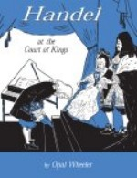 Handel At The Court Of Kings by Opal Wheeler