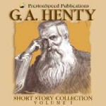 G.A. Henty Short Story Collection--Jim Weiss