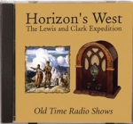 Horizon's West, The Lewis And Clark Expedition -  Old Time Radio