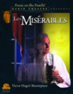 Les Miserables, from Focus On The Family Radio Theatre