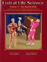 The Human Body, Lyrical Life Science,  Volume 3,