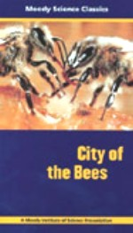 City Of The Bees, Moody Science