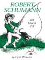 Robert Schumann And Mascot Ziff by Opal Wheeler