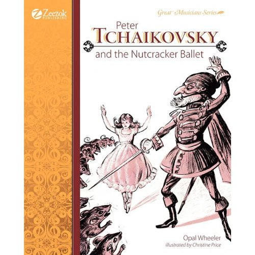 Peter Tchaikovsky and the Nutcracker Ballet by Opal Wheeler