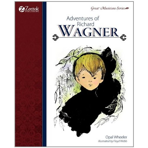 Adventures of Richard Wagner, by Opal Wheeler