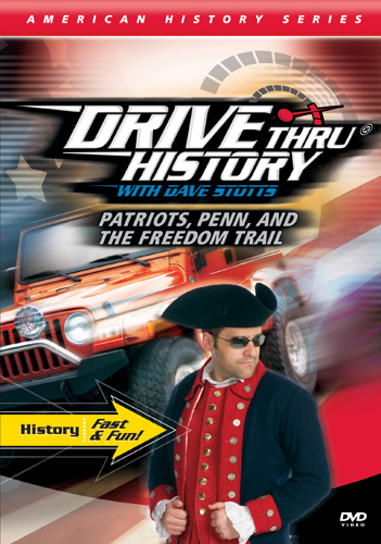 Patriots, Penn, and The Freedom Trail (Drive Thru History)