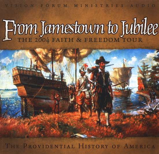 From Jamestown To Jubilee from Vision Forum