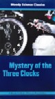 Mystery Of Three Clocks, Moody Science
