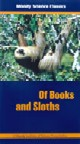 Of Books And Sloths, Moody Science