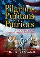 Pilgrims, Puritans, And Patriots by Peter Marshall 3 DVDs