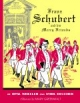 Franz Schubert And His Merry Friends by Opal Wheeler