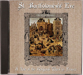 St. Bartholomew's Eve, Henty Audio Books (Jim Hodges) unabridged