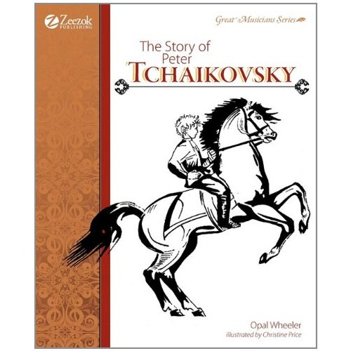 The Story of Peter Tchaikovsky, by Opal Wheeler